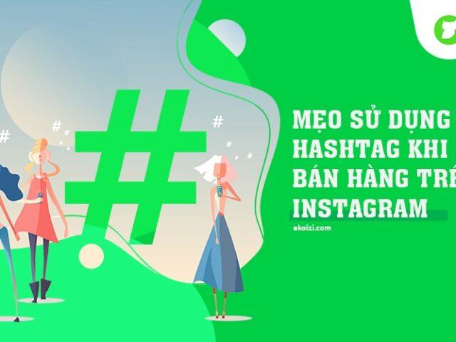 Mẹo dùng Hashtag Instagram bán hàng hiệu quả