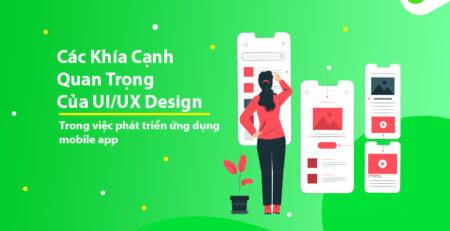 Các khía cạnh quan trọng của UI/UX design trong phát triển ứng dụng mobile app